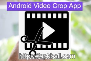 Video Crop App For Android