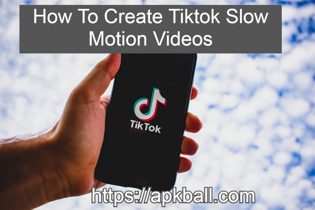 How To Create slow motion videos for tiktok
